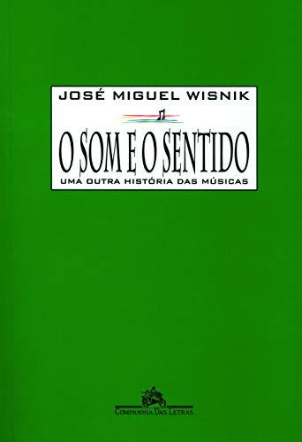 9788571640429: O Som e o Sentido: Uma Outra Historia das Musicas