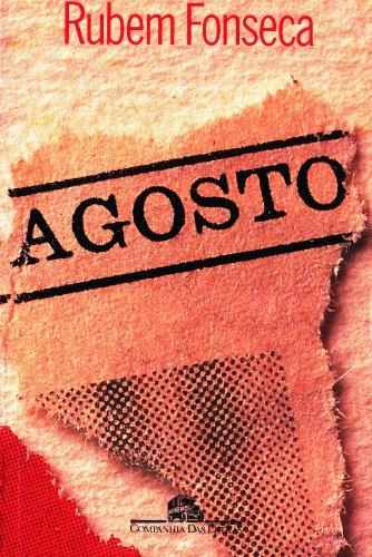 Agosto: Romance (Portuguese Edition).: Rubem Fonseca .
