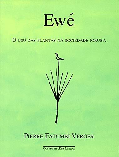 Ewe?: O uso das plantas na sociedade ioruba? (Portuguese Edition) - Verger, Pierre
