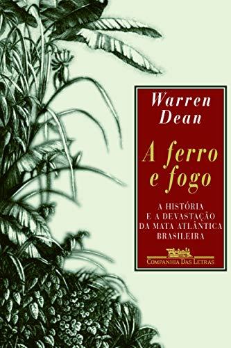Ferro e Fogo - With Broadax And: Warren Dean