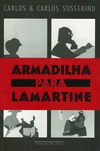 Armadilha para Lamartine.: Sussekind, Carlos
