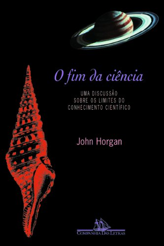 9788571647756: O Fim da Ciência (Em Portuguese do Brasil)