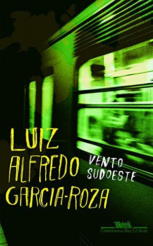 Vento sudoeste (Portuguese Edition): Garcia-Roza, L. A