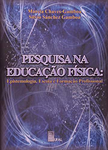 9788571774919: Pesquisa na Educacao Fisica: Epistemologia, Escola e Formacao Profissional