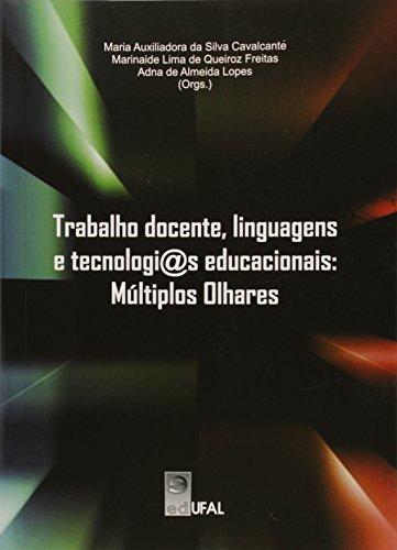 9788571775756: Trabalho Docente, Linguagens e Tecnologi@s Educacionais: Multiplos Olhares