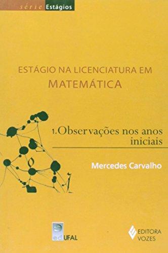 9788571776883: Estagio na Licenciatura em Matematica - Vol.1 - Observacoes nos Anos Iniciais
