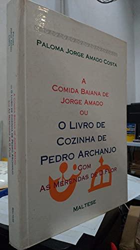 9788571804944: A comida baiana de Jorge Amado, ou, O livro de cozinha de Pedro Archanjo, com as merendas de D. Flor (Portuguese Edition)