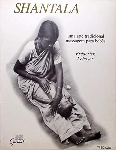 9788571870291: Shantala: uma Arte Tradicional: Massagem para Bebês