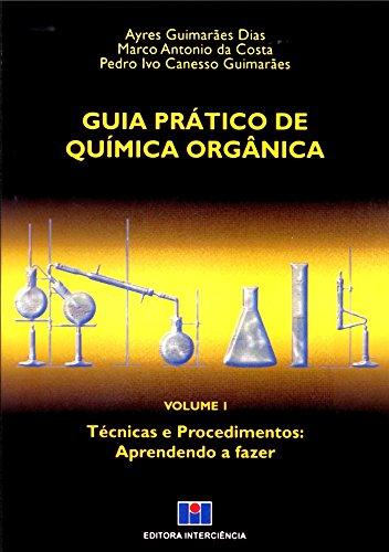 9788571930971: Guia Prático de Química Orgânica. Técnicas e Procedimentos. Aprendendo a Fazer - Volume 1 (Em Portuguese do Brasil)