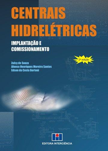 9788571932111: Centrais Hidrelétricas. Implantação e Comissionamento (Em Portuguese do Brasil)