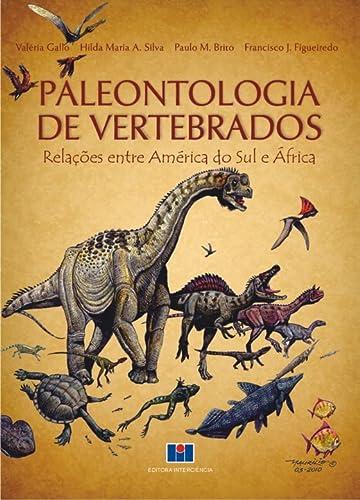 9788571932364: Paleontologia de Vertebrados: Relacoes Entre America do Sul e africa