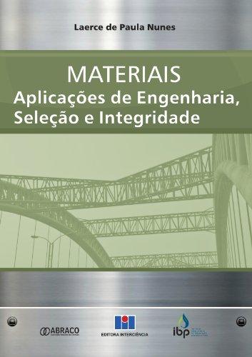 9788571932883: Materiais: Aplicacoes de Engenharia, Selecao e Integridade