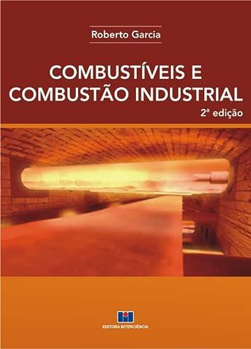 9788571933033: Combustiveis e Combustao Industrial