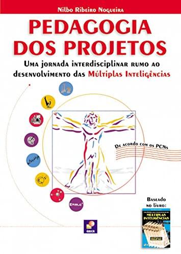 9788571947856: Pedagogia dos Projetos. Uma Jornada Interdisciplinar Rumo ao Desenvolvimento das Múltiplas Inteligências (Em Portuguese do Brasil)