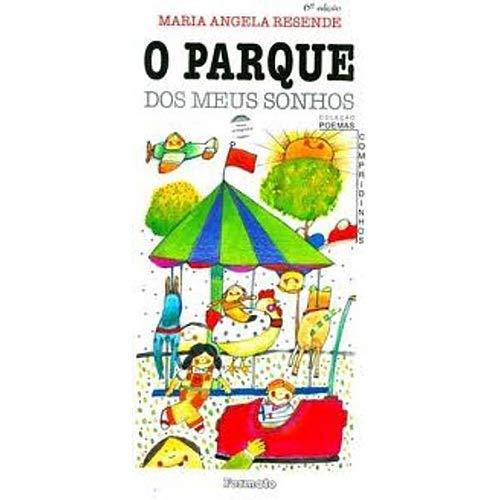 9788572080491: O Parque dos Meus Sonhos. Poemas Compridinhos