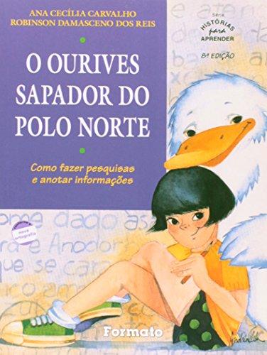 9788572081177: O Ourives Sapador do Polo Norte - Série Histórias Para Aprender (Em Portuguese do Brasil)