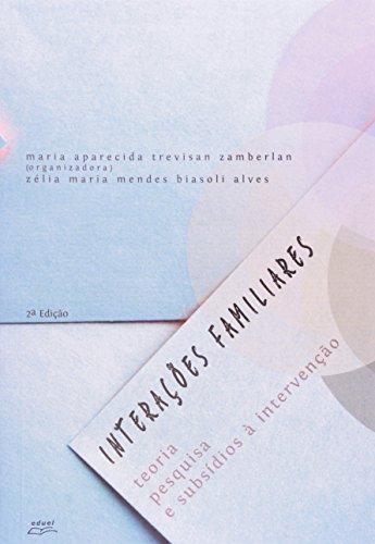 9788572164603: Interacoes Familiares: Teoria, Pesquisa e Subsidios a Intervencao