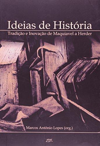 9788572164610: Ideias de Historia: Tradicao e Inovacao de Maquiavel a Herder