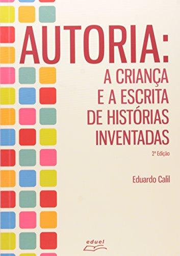 9788572164894: Autoria: A Crianca e a Escrita de Historias Inventadas