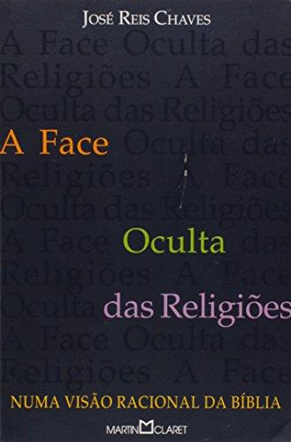 9788572324106: Face Oculta Das Religioes, A (Em Portuguese do Brasil)