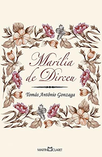 Marília de Dirceu; Cartas Chilenas: Gonzaga, Tomás Antônio