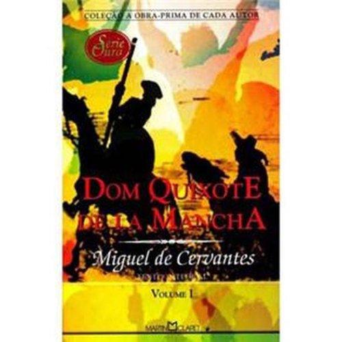 Dom Quixote de la Mancha - Volume: Miguel de Cervantes