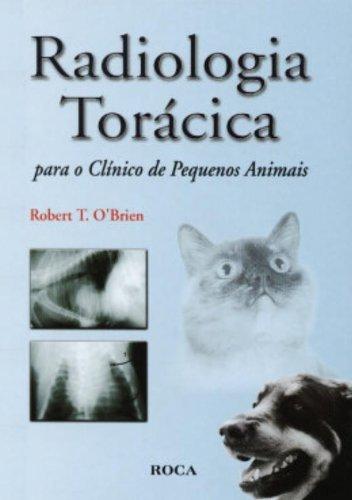 9788572414371: Radiologia Toracica para o Clinico de Pequenos Animais