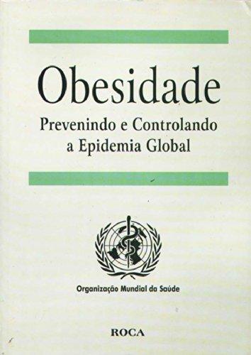 9788572414999: Obesidade Prevenindo E Controlando A Epidemia Global (Em Portuguese do Brasil)