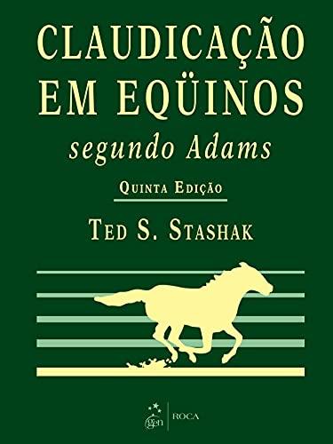 9788572416047: Claudicação em Eqüinos. Segundo Adams (Em Portuguese do Brasil)
