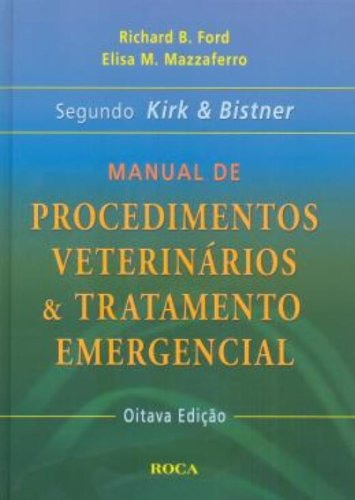 9788572416795: Manual De Procedimentos Veterinários E Tratamento Emergencial. Segundo Kirk E Bistner