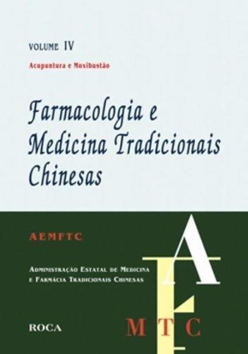 9788572416818: Farmacologia E Medicina Tradicionais Chinesas. Acupuntura E Moxibustao - Volume 4
