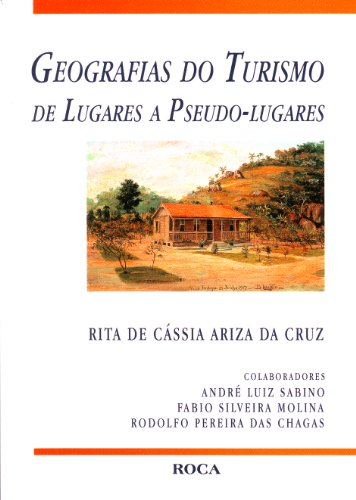 9788572416825: Geografias Do Turismo De Lugares A Pseudo Lugares (Em Portuguese do Brasil)