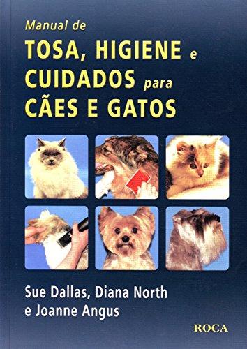 9788572417358: Manual de Tosa, Higiene e Cuidados Para Cães e Gatos (Em Portuguese do Brasil)