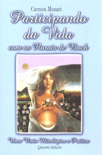 9788572417846: Participando Da Vida Com Os Florais Bach (Em Portuguese do Brasil)