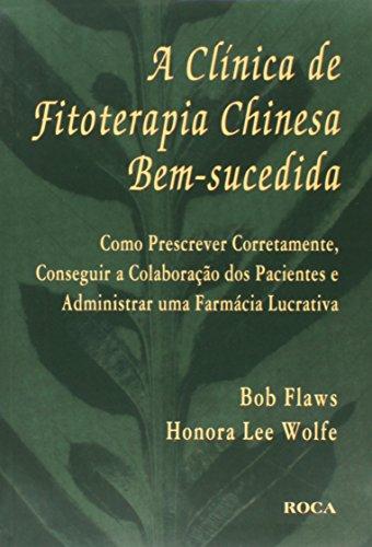 9788572417952: A Clinica De Fitoterapia Chinesa Bem-Sucedida (Em Portuguese do Brasil)