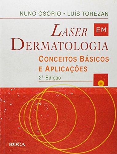 9788572418126: Laser Em Dermatologia Conceitos Basicos E Aplicacoes (Em Portuguese do Brasil)