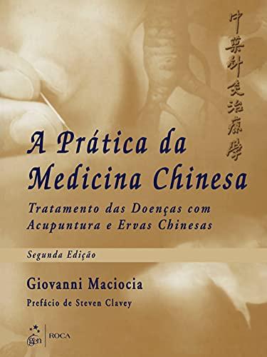 9788572418171: PRATICA DA MEDICINA CHINESA, A - TRATAMENTO DE DOENCAS COM ACUPUNTURA E ERVAS CHINESAS - 2 ED.
