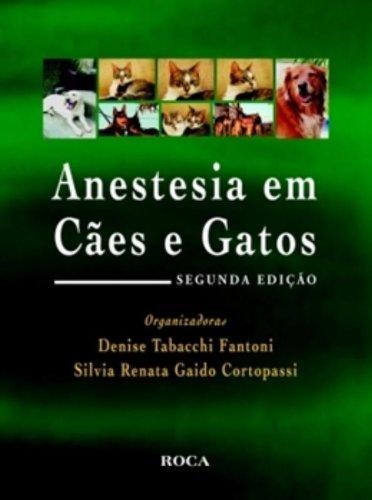 9788572418362: Anestesia em Cães e Gatos (Em Portuguese do Brasil)