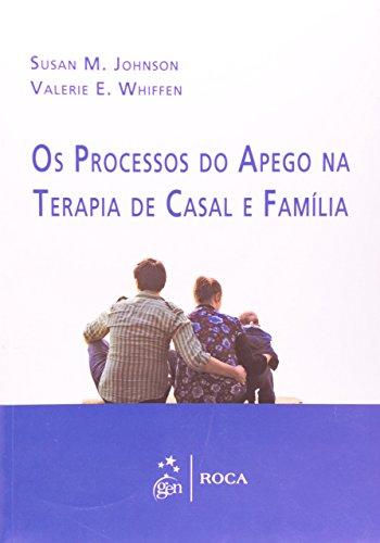 9788572418676: Processos do Apego na Terapia de Casal e Familia, Os