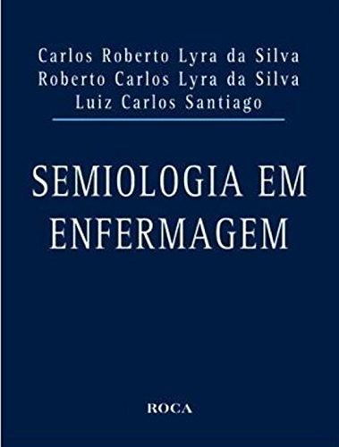 Semiologia em Enfermagem: Carlos Roberto Lyra