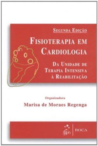 9788572419338: Fisioterapia em Cardiologia. Da Unidade de Terapia Intensiva Á Reabilitação (Em Portuguese do Brasil)