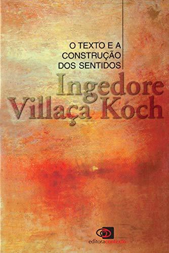 9788572440684: O Texto e a Construção Sentidos (Em Portuguese do Brasil)