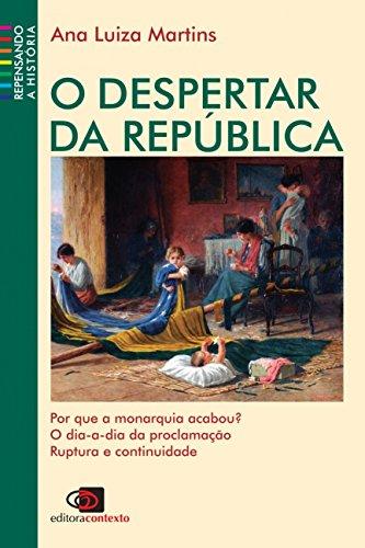 O despertar da República. -- ( Repensando: Martins, Ana Luisa