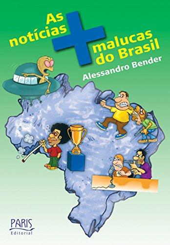 As notícias mais malucas do Brasil.: Bender, Alessadro