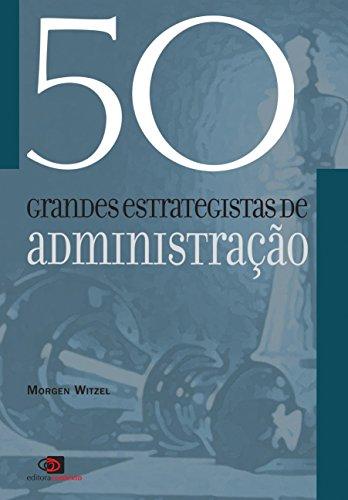 9788572442992: 50 Grandes Estrategistas de Administração
