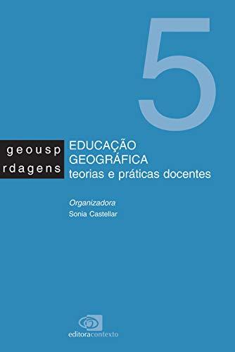 9788572443111: Educação geográfica: teorias e práticas docentes (Portuguese Edition)
