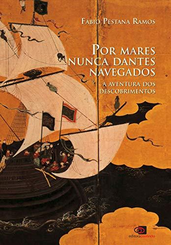 9788572444125: Por mares nunca dantes navegados - a aventura dos descobrimentos (Portuguese Edition)