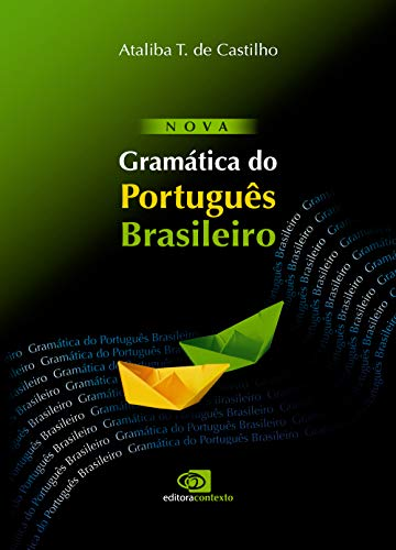9788572444620: Nova Gramática do Português Brasileiro - Nova Ortografia