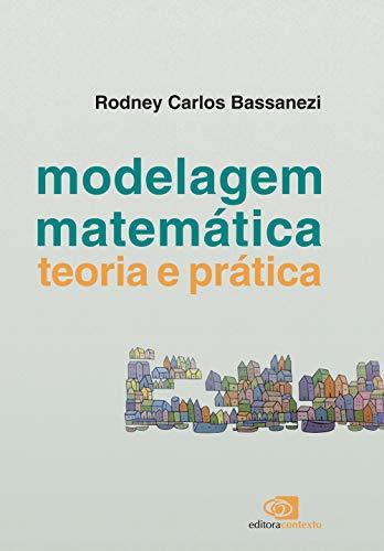 9788572448932: Modelagem Matemática. Teoria e Prática (Em Portuguese do Brasil)