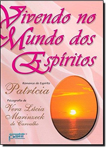 Vivendo no Mundo dos EspÃritos: Vera Lucia Marinzeck